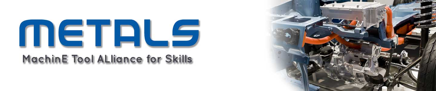 MachinE Tool ALliance for Skills (METALS)